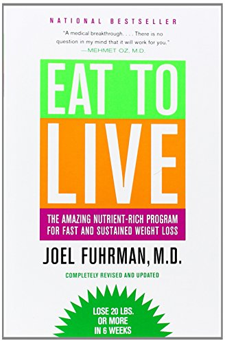 Eat-to-Live-The-Amazing-Nutrient-Rich-Program-for-Fast-and-Sustained-Weight-Loss-Revised-Edition-0