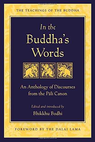 In-the-Buddhas-Words-An-Anthology-of-Discourses-from-the-Pali-Canon-Teachings-of-the-Buddha-0