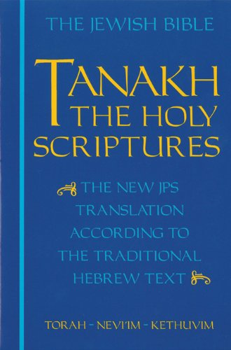 The-Jewish-Bible-Tanakh-The-Holy-Scriptures-The-New-JPS-Translation-According-to-the-Traditional-Hebrew-Text-Torah-Neviim-Kethuvim-0