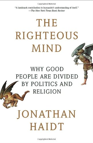 The-Righteous-Mind-Why-Good-People-Are-Divided-by-Politics-and-Religion-0