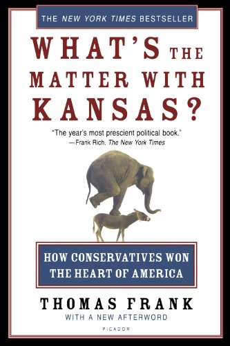 Whats-the-Matter-with-Kansas-How-Conservatives-Won-the-Heart-of-America-0