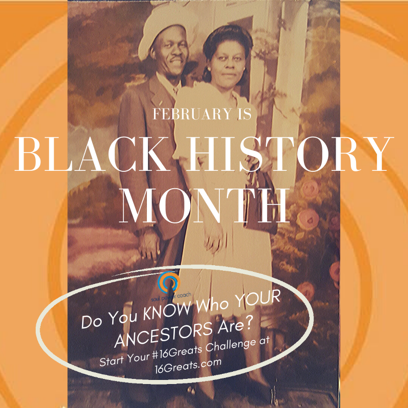Celebrate Black History by learning the names of all of your 16 great-great-grandparents